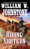 Cover image for Riding shotgun / William W. Johnstone with J.A. Johnstone.