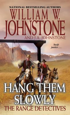 Cover image for Hang them slowly / William W. Johnstone with J.A. Johnstone.