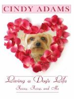 Cover image for Living a dog's life [large print] : Jazzy, Juicy, and me / Cindy Adams.