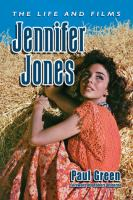 Cover image for Jennifer Jones : the life and films / Paul Green ; foreword by Robert Osborne.