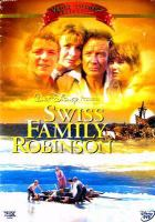 Cover image for Swiss family Robinson [DVD] / [presented by] Walt Disney ; screenplay by Lowell S. Hawley ; produced by Bill Anderson ; directed by Ken Annakin.