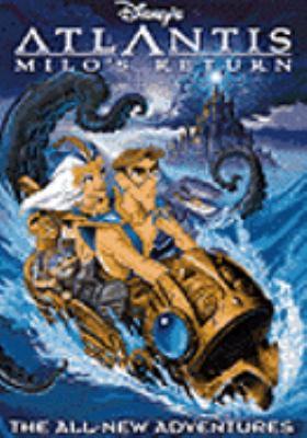 Cover image for Atlantis. Milo's return / Walt Disney Television Animation and Toon City ; screenplay writers, Thomas Hart, Henry Gilroy, Kevin Hopps, Tad Stones, Stephen Englehart, Marty Isenberg ; directors, Tad Stones, Toby Shelton, Victor A. Cook.