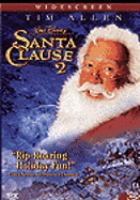 Cover image for Santa clause 2 [DVD] / Walt Disney Pictures presents an Outlaw Productions/Boxing Cat Films production ; producers, Brian Reilly, Bobby Newmyer, Jeffrey Silver ; screenplay writers, Don Rhymer [and others] ; director, Michael Lembeck.