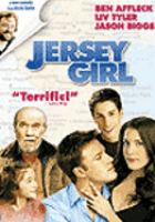 Cover image for Jersey girl [DVD] / Miramax Films presents a View Askew production ; produced by Scott Mosier ; written and directed by Kevin Smith.