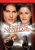 Cover image for Finding Neverland [DVD] / an Alliance Atlantis release ; Miramax Films presents a FilmColony production ; produced by Nellie Bellflower, Richard N. Gladstein ; writer, David Magee ; directed by Marc Forster.