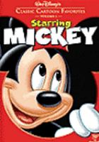 Cover image for Classic cartoon favorites. Volume 1, Starring Mickey [DVD] / Disney DVD ; Disney FastPlay ; producer, Walt Disney.