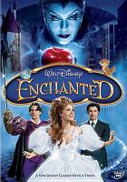 Cover image for Enchanted [DVD] / produced by Barry Josephson, Barry Sonnenfeld ; directed by Kevin Lima.