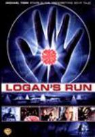 Cover image for Logan's run [DVD] / Metro-Goldwyn-Mayer ; produced by Saul David ; directed by Michael Anderson ; screenplay by David Zelag Goodman.