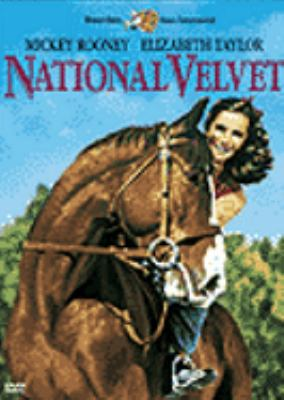 Cover image for National Velvet [DVD] / Metro-Goldwyn-Mayer ; a Clarence Brown production ; produced by Loew's Incorporated ; produced by Pandro S. Berman ; screen play by Theodore Reeves and Helen Deutsch ; directed by Clarence Brown.