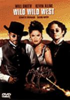 Cover image for Wild wild West [DVD] / Warner Bros. presents a Peters Entertainment/Sonninfeld-Josephson production in association with Todman, Simon, LeMasters Productions ; a Barry Sonnenfeld film.