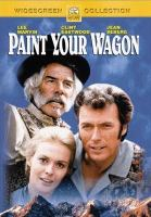 Cover image for Paint your wagon [DVD] / Paramount Pictures ; directed by Joshua Logan ; music by Frederick Loewe ; adaptation by Paddy Chayefsky ; screenplay and lyrics by Alan Jay Lerner ; produced by Alan Jay Lerner.