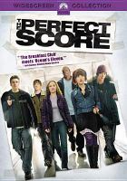 Cover image for The perfect score [DVD] / Paramount Pictures presents in association with MTV Films and MMP Zweite Filmproduktions GmbH, a Roger Birnbaum, Tollin/Robbin production, a Brian Robbins film ; produced by Roger Birnbaum, Jonathan Glickman, Brian Robbins, Mike Tollin ; screenplay by Mark Schwahn and Marc Hyman & Jon Zack ; directed by Brian Robbins.