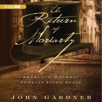 Cover image for The return of Moriarty [downloadable audiobook] : Sherlock Holmes' nemesis lives again / John Gardner.