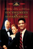 Cover image for Six degrees of separation [DVD] / Metro-Goldwyn-Mayer presents a Maiden Movies/New Regency production of a Fred Schepisi film ; screenplay, John Guare ; produced by Fred Schepisi and Arnon Milchan ; directed by Fred Schepisi.