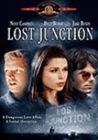 Cover image for Lost Junction [DVD] / USA Network ; produced by Michael Mailer and Daniel Bigel ; written by Jeff Cole ; directed by Peter Masterson.