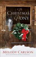 Cover image for The Christmas pony / Melody Carlson.