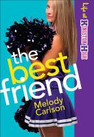 Cover image for The best friend / Melody Carlson.