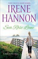 Cover image for Sea Rose Lane : a Hope Harbor novel / Irene Hannon.