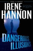 Cover image for Dangerous illusions / Irene Hannon.