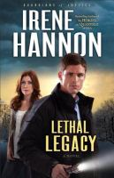 Cover image for Lethal legacy : a novel / Irene Hannon.