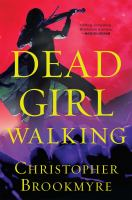 Cover image for Dead girl walking / Christopher Brookmyre.