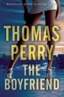 Cover image for The boyfriend / Thomas Perry.
