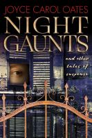 Cover image for Night-gaunts : and other tales of suspense / Joyce Carol Oates.