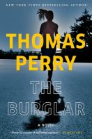 Cover image for The burglar : a novel / Thomas Perry.