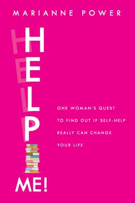 Cover image for Help me! : one woman's quest to find out if self-help really can change your life / Marianne Power.