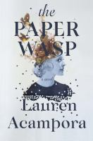 Cover image for The paper wasp : a novel / Lauren Acampora.