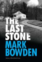 Cover image for The last stone / Mark Bowden.