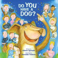 Cover image for Do you have a dog? / written by Eileen Spinelli ; illustrated by Geraldo Valério.