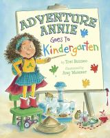 Cover image for Adventure Annie goes to kindergarten / by Toni Buzzeo ; illustrated by Amy Wummer.