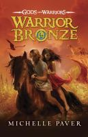 Cover image for Warrior bronze / Michelle Paver.