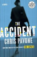 Cover image for The accident [large print] : a novel / Chris Pavone.