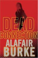 Cover image for Dead connection / Alafair Burke.