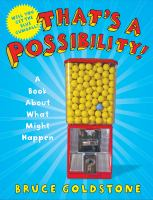 Cover image for That's a possibility! : a book about what might happen / Bruce Goldstone.