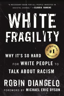 Cover image for White fragility : why it's so hard for White people to talk about racism / Robin DiAngelo.