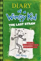 Cover image for Diary of a wimpy kid. The last straw / by Jeff Kinney.