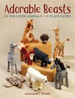 Cover image for Adorable beasts : 30 pin loom animals + 4 playscapes / Margaret Stump.