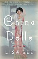 Cover image for China Dolls : a novel / Lisa See.
