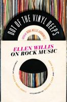 Cover image for Out of the vinyl deeps : Ellen Willis on rock music / Ellen Willis ; edited by Nona Willis Aronowitz ; foreword by Sasha Frere-Jones ; afterword by Daphne Carr and Evie Nagy.