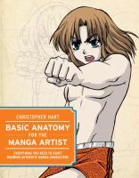 Cover image for Basic anatomy for the manga artist : everything you need to start drawing authentic manga characters / Christopher Hart.