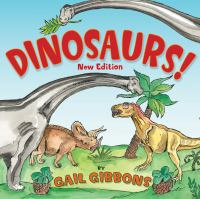 Cover image for Dinosaurs! / by Gail Gibbons.