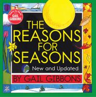 Cover image for The reasons for seasons / by Gail Gibbons.