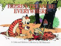 Cover image for There's treasure everywhere : a Calvin and Hobbes collection / Bill Watterson.