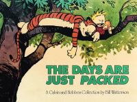 Cover image for The days are just packed : a Calvin and Hobbes collection / by Bill Watterson.