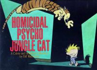 Cover image for Homicidal psycho jungle cat : a Calvin and Hobbes collection / by Bill Watterson.