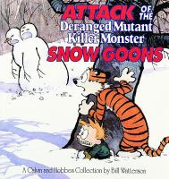 Cover image for Attack of the deranged mutant killer monster snow goons : a Calvin and Hobbes collection / by Bill Watterson.