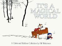 Cover image for It's a magical world : a Calvin and Hobbes collection / by Bill Watterson.